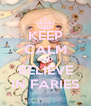KEEP CALM AND BELIEVE IN FARIES - Personalised Poster A4 size