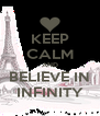 KEEP CALM AND BELIEVE IN INFINITY - Personalised Poster A4 size