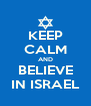 KEEP CALM AND BELIEVE IN ISRAEL - Personalised Poster A4 size