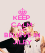 KEEP  CALM   AND BELIEVE IN JILEY - Personalised Poster A4 size