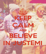 KEEP CALM AND BELIEVE IN JUSTEMI - Personalised Poster A4 size