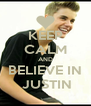 KEEP CALM AND BELIEVE IN  JUSTIN - Personalised Poster A4 size
