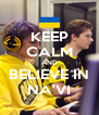 KEEP CALM AND BELIEVE IN NA'VI - Personalised Poster A4 size