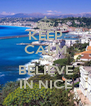 KEEP CALM AND BELIEVE IN NICE - Personalised Poster A4 size
