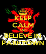 KEEP CALM AND BELIEVE IN PARKTOWN - Personalised Poster A4 size
