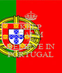 KEEP CALM AND BELIEVE IN PORTUGAL - Personalised Poster A4 size