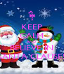 KEEP CALM AND BELIEVE IN SANTA CLAUSE! - Personalised Poster A4 size