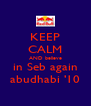KEEP CALM AND believe in Seb again abudhabi '10 - Personalised Poster A4 size