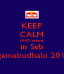 KEEP CALM AND believe in Seb againabudhabi 2010 - Personalised Poster A4 size