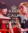 KEEP CALM AND BELIEVE IN TAENY - Personalised Poster A4 size