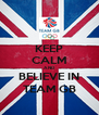 KEEP CALM AND BELIEVE IN TEAM GB - Personalised Poster A4 size