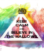 KEEP CALM AND BELIEVE IN THE HALLOWS - Personalised Poster A4 size