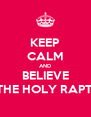 KEEP CALM AND BELIEVE IN THE HOLY RAPTOR - Personalised Poster A4 size