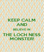 KEEP CALM AND BELIEVE IN THE LOCH NESS MONSTER! - Personalised Poster A4 size