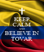 KEEP CALM AND BELIEVE IN TOVAR - Personalised Poster A4 size