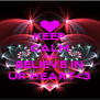 KEEP CALM AND BELIEVE IN UR HEART<3 - Personalised Poster A4 size
