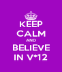 KEEP CALM AND BELIEVE IN V*12 - Personalised Poster A4 size