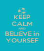KEEP CALM AND BELIEVE in YOURSEF - Personalised Poster A4 size