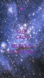 KEEP CALM AND  BELIEVE IN YR DREAMS - Personalised Poster A4 size