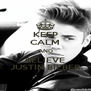 KEEP CALM AND BELIEVE JUSTIN BIEBER - Personalised Poster A4 size