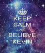 KEEP CALM AND BELIEVE KEVIN - Personalised Poster A4 size