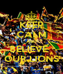 KEEP CALM AND BELIEVE   OUR LIONS - Personalised Poster A4 size