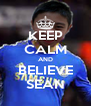 KEEP CALM AND BELIEVE SEAN - Personalised Poster A4 size
