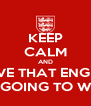 KEEP CALM AND BELIEVE THAT ENGLAND IS GOING TO WIN - Personalised Poster A4 size