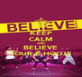 KEEP CALM AND BELIEVE TOUR É HOOJE - Personalised Poster A4 size