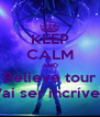 KEEP CALM AND Believe tour Vai ser incrível  - Personalised Poster A4 size