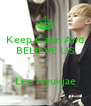 Keep Calm And BELIEVE US   Lee Hyukjae - Personalised Poster A4 size