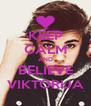 KEEP CALM AND BELIEVE VIKTORIJA - Personalised Poster A4 size