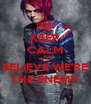 KEEP CALM AND BELIEVE WE'RE THE ENEMY - Personalised Poster A4 size