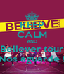 KEEP CALM AND Believer tour Nos aguarde ! - Personalised Poster A4 size