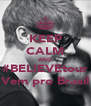 KEEP CALM AND #BELIEVEtour Vem pro Brasil - Personalised Poster A4 size