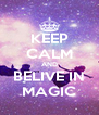 KEEP CALM AND BELIVE IN MAGIC - Personalised Poster A4 size