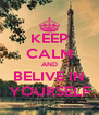 KEEP CALM AND BELIVE IN YOURSELF - Personalised Poster A4 size
