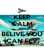 KEEP CALM AND BELIVE YOU CAN FLY - Personalised Poster A4 size