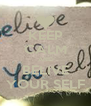 KEEP CALM AND BELIVE YOUR SELF - Personalised Poster A4 size