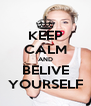 KEEP CALM AND BELIVE YOURSELF - Personalised Poster A4 size