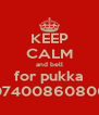 KEEP CALM and bell for pukka 07400860806 - Personalised Poster A4 size