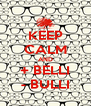 KEEP CALM AND + BELLI - BULLI - Personalised Poster A4 size
