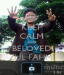 KEEP CALM AND BELOVED ZUL FAHMI - Personalised Poster A4 size