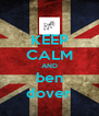 KEEP CALM AND ben dover - Personalised Poster A4 size