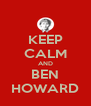 KEEP CALM AND BEN HOWARD - Personalised Poster A4 size