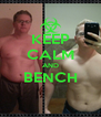 KEEP CALM AND BENCH  - Personalised Poster A4 size