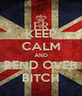 KEEP CALM AND BEND OVER BITCH - Personalised Poster A4 size