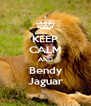 KEEP CALM AND Bendy Jaguar - Personalised Poster A4 size