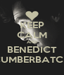 KEEP CALM AND BENEDICT CUMBERBATCH - Personalised Poster A4 size