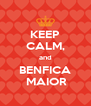KEEP CALM, and BENFICA  MAIOR - Personalised Poster A4 size